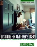 Designing for Alzheimer's Disease: Strategies for Creating Better Care Environments (Wile