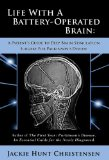 Life With a Battery-Operated Brain - A Patient's Guide to Deep Brain Stimulation Surgery