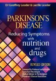 Parkinsons Disease: Reducing the Symptoms with Nutrition and Drugs.  Revised Edition