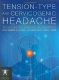 Tension-type and Cervicogenic Headache: Pathophysiology, Diagnosis, and Management (Conte