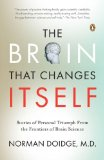 The Brain That Changes Itself: Stories of Personal Triumph from the Frontiers of Brain Sc