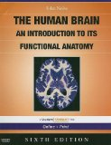 The Human Brain: An Introduction to its Functional Anatomy With STUDENT CONSULT Online Ac